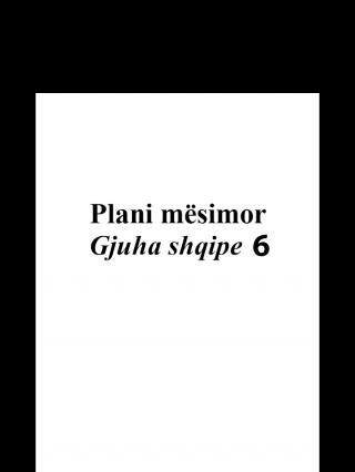 Plani mësimor Gjuha shqipe 6